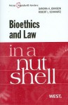 Bioethics and Law in a Nutshell - Sandra H. Johnson