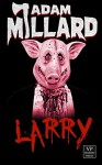 Larry: Horror-Komödie (German Edition) - Adam Millard