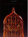 In Pointed Style: The Gothic Revival In America, 1800 1860 - Elizabeth Feld, David B. Warren