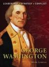 George Washington (Command) - Mark Lardas, Graham Turner