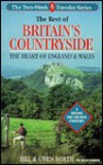 The Best Of Britain's Countryside: The Heart Of England And Wales: A Driving & Walking Itinerary - Bill North
