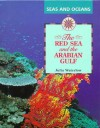 The Red Sea and the Arabian Gulf (Seas and Oceans) - Julia Waterlow