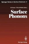 Surface Phonons - Winfried Kress, Frederik W. de Wette, Giorgio Benedek