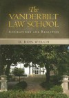 Vanderbilt Law School: Aspirations and Realities - D. Don Welch
