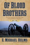 Of Blood and Brothers: Book Two - E. Michael Helms