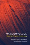 Maximum Volume: Best New Philippine Fiction 2014 - Dean Francis Alfar, Angelo R. Lacuesta