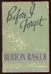 Before I Forget - Burton Rascoe