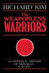 The Weaponless Warriors - Richard Kim