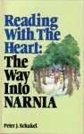 Reading with the heart: The way into Narnia - Peter J. Schakel
