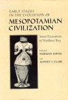 Early Stages in the Evolution of Mesopotamian Civilization: Soviet Excavations in Northern Iraq - Norman Yoffee, Jeffery J. Clark