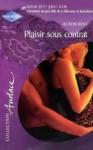 Plaisir sous contrat - Alison Kent