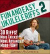 Fun and Easy Ukulele Riffs 2 - Andrew McCormick