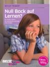 Null Bock auf Lernen?: So fördern Eltern die schulische Leistung ihrer Kinder (kinderkinder) - Detlef Träbert, Bernhard Schön