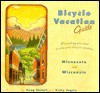 Bicycle Vacation Guide, Minnesota and Wisconsin: Minnesota, Wisconsin - Doug Shidell, Vicky Vogels