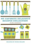 My Favorite Delicious Recipes Collection - Peter Collins