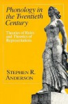 Phonology in the Twentieth Century: Theories of Rules and Theories of Representations - Stephen R. Anderson
