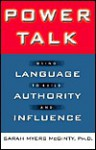 Power Talk: Using Language to Build Authority and Influence - Sarah McGinty