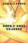 Rock & Roll Tragedy - Jessica Stone