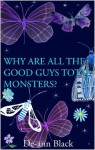 Why are all the Good Guys Monsters - De-ann Black