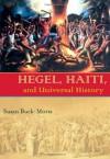 Hegel, Haiti, and Universal History (Pitt Illuminations) - Susan Buck-Morss