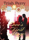 Love's First Stage (Christian Christmas novella) (Cookies and Kisses) - Trish Perry