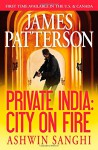 Private India: City on Fire - James Patterson, Ashwin Sanghi