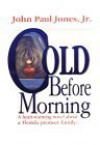 Cold Before Morning: A Heart-Warming Novel About a Florida Pioneer Family - John Paul Jones Jr.