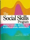 The Social Skills Program: Inventories, Activities & Educational Handouts - John J. Liptak