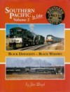 Southern Pacific In Color, Vol. 2: Black Daylights Black Widows - Jim Boyd