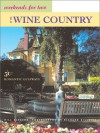 Weekends for Two in the Wine Country: 50 Romantic Northern California Getaways - Bill Gleeson, Richard Gillette