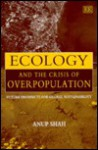 Ecology and the Crisis of Overpopulation: Future Prospects for Global Sustainability - Anup Shah