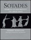 Sotades: Symbols of Immortality on Greek Vases - Herbert Hoffmann, Herbert Hoffman, Francois Lissarragus