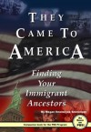 They Came To America: Finding Your Immigrant Ancestors - Megan Smolenyak Smolenyak