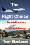 The Right Choice (Peter Talbert Aviation Insurance Investigator) - Tony Blackman