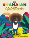 The Ghanaian Goldilocks - Tamara Pizzoli, Phil Howell