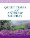Quiet Times with Andrew Murray - James Stuart Bell Jr.