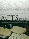 Acts, Part 1: The Personal Study Notes of Pastor Bob Yandian - Bob Yandian