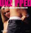 Unzipped: How to give the perfect blow job - Nicci Talbot