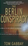 The Berlin Conspiracy - Tom Gabbay
