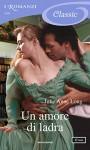 Un amore di ladra (I Romanzi Classic) - Julie Anne Long, Antonella Pieretti