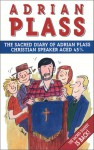Sacred Diary Of Adrian Plass, Christian Speaker Aged 45 3/4 - Adrian Plass