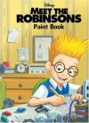 Meet the Robinsons: Paint Book [With Cut-Out Cards and Paint Brush and Paint] - Cynthia Hands, Flavia Scuderi, Elisabetta Melaranci, Giorgio Vallorani