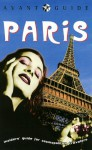 Avant-Guide Paris: Insiders' Guide for Cosmopolitan Travelers - Dan Levine