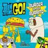 Teen Titans Go!: Burger versus Burrito - Magnolia Belle