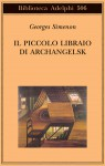 Il piccolo libraio di Archangelsk - Georges Simenon, Massimo Romano