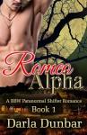 Romeo Alpha: A BBW Paranormal Shifter Romance - Book 1 (The Romeo Alpha BBW Paranormal Shifter Romance Series) - Darla Dunbar