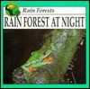 Rain Forest At Night - Lynn M. Stone