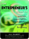 Entrepreneur's Guide to Patents, Copyrights, Trademarks, Tra - Jill Gilbert