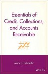 Essentials of Credit, Collections, and Accounts Receivable - Mary S. Schaeffer