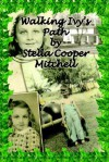 Walking Ivy's Path - Stella Cooper Mitchell